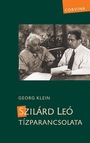 Szilárd Leó Tízparancsolata - Georg Klein |