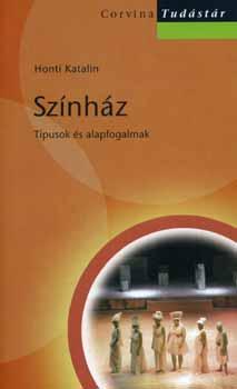 Színház - Tipusok és alapfogalmak - Honti Katalin pdf epub