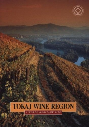 Tokaj wine region - a world heritage site