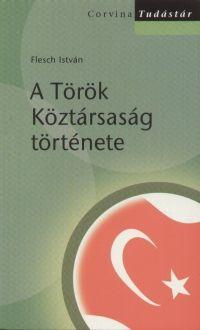A Török Köztársaság története - Flesch István pdf epub