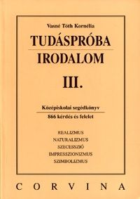 Tudáspróba: Irodalom III.