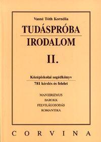 Tudáspróba: Irodalom II. - Vasné Tóth Kornélia pdf epub
