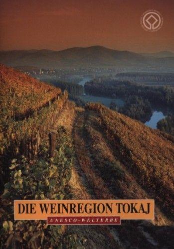 Die wineregion tokaj - unesco - welterbe