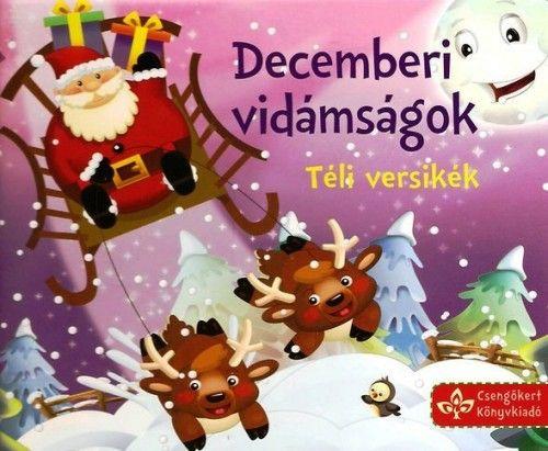 Decemberi vidámságok - Téli versikék - Bogos Katalin pdf epub