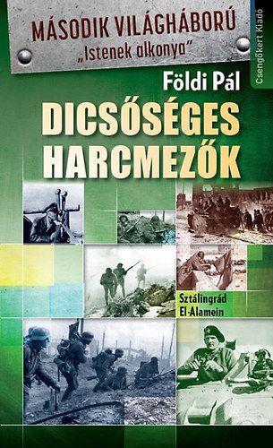 Dicsőséges harcmezők-Sztálingrád, El-Alamein - Földi Pál pdf epub