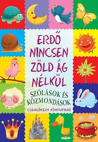 Erdő nincsen zöld ág nélkül - Társ gyerekkönyvek