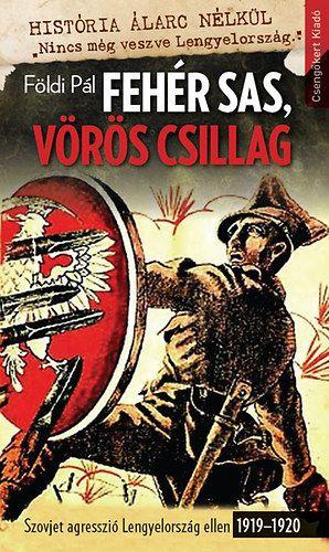 Fehér sas, vörös csillag-Szovjet agresszió Lengyelország ellen 1919–1920