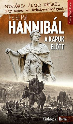 Hannibál a kapuk előtt-Karthágó és Róma - Földi Pál pdf epub