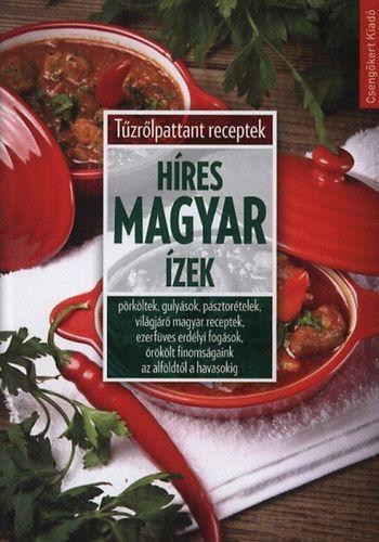 Híres magyar ízek -Tűzrőlpattant receptek