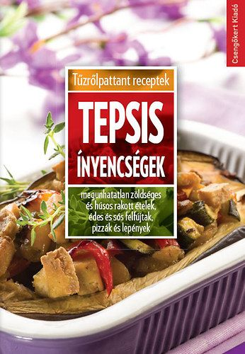 Tepsis ínyencségek - Toró Elza pdf epub