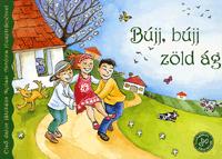 Bújj, bújj zöldág-Első dalos játékaim Nyilasi Antónia illusztrációival