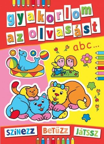 Gyakorlom az olvasást - színezz, betűzz, játssz