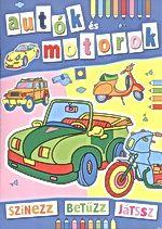 Autók és motorok - színezz, betűzz, játssz - Bogos Katalin |