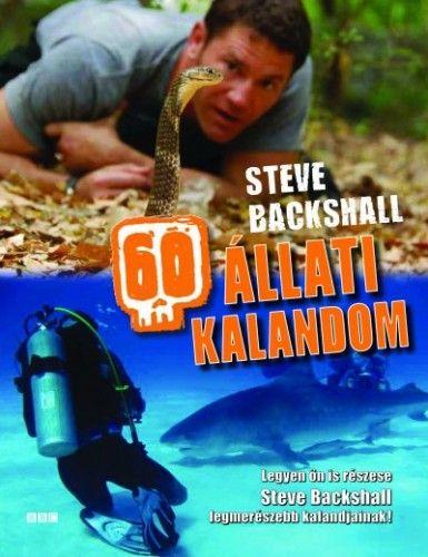 60 állati kalandom - Steve Backshall pdf epub