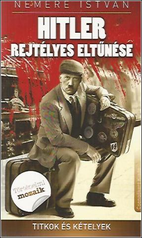 Hitler rejtélyes eltünése