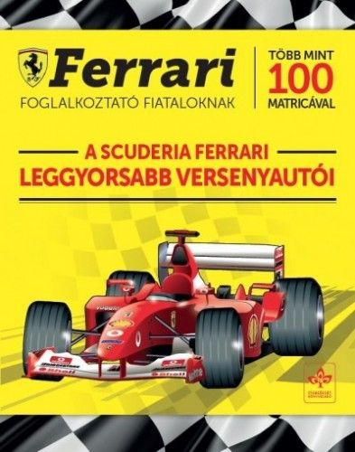 A Scuderia Ferrari leggyorsabb versenyautói - Ferrari foglalkoztató fiataloknak több mint 100 matricával -  pdf epub