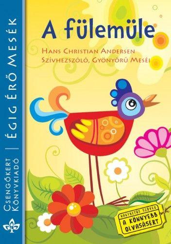 A fülemüle - Hans Christian Andersen szívhezszóló, gyönyörű meséi - Hans Christian Andersen pdf epub