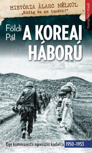 A koreai háború-Egy kommunista agresszió kudarca 1950–1953