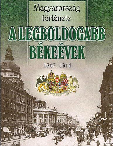 A legboldogabb békeévek 1867-1914 - Nemere István pdf epub