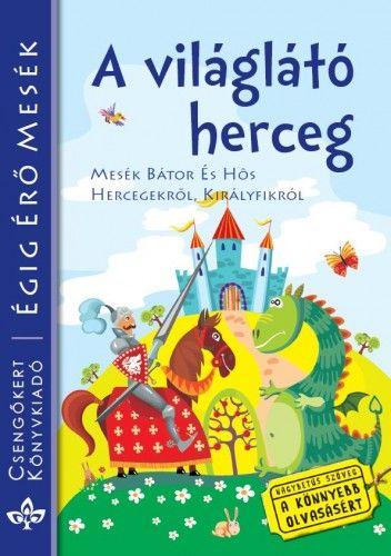 A világlátó herceg - Mesék bátor és hős hercegekről, királyfikról - Szántai Zsolt |