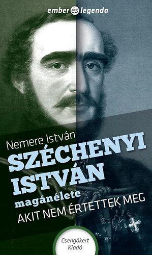 Széchenyi István magánélete - Nemere István |