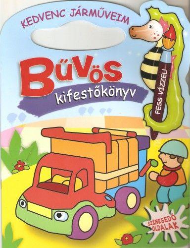 Kedvenc járműveim - Bűvös kifestőkönyv - Bogos Katalin pdf epub