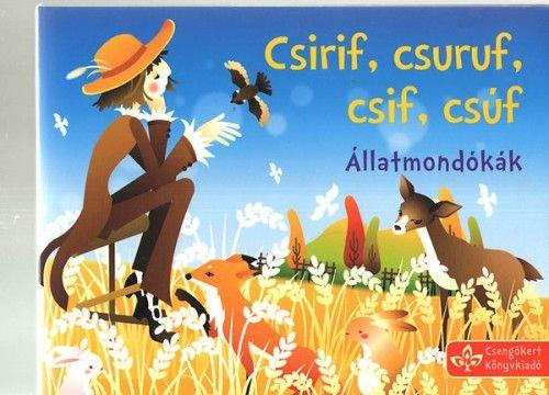 Csirif, csiruf, csif, csúf - Állatmondókák