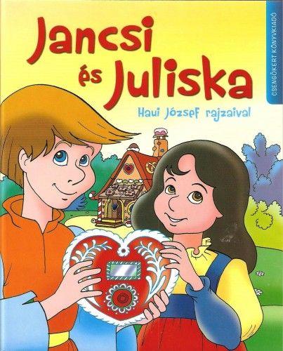 Jancsi és Juliska - Haui József rajzaival