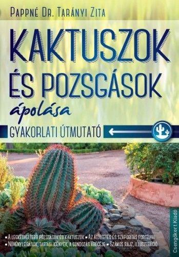 Kaktuszok és pozsgások ápolása - Pappné dr. Tarányi Zita |