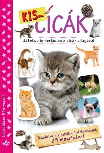 Kis-cicák - Játékos ismerkedés a cicák világával - Bogos Katalin pdf epub