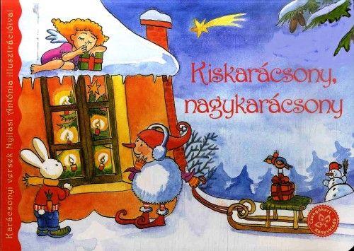 Kiskarácsony, nagykarácsony-Karácsonyi versek Nyilasi Antónia illusztrációival