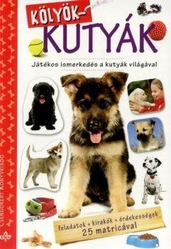 Kölyökkutyák - Játékos ismerkedés a kutyavilággal - Bogos Katalin pdf epub