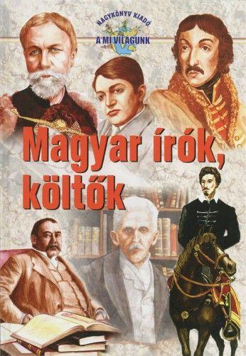 Magyar írók, költők I.