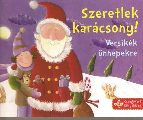 Szeretlek, Karácsony! - Versikék ünnepekre