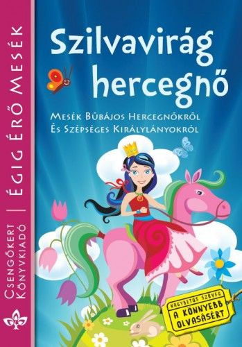 Szilvavirág hercegnő-Mesék bűbájos hercegnőkről és szépséges királylányokról