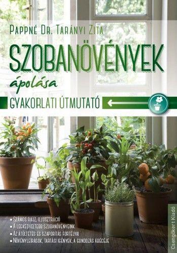 Szobanövények ápolása - Pappné dr. Tarányi Zita |