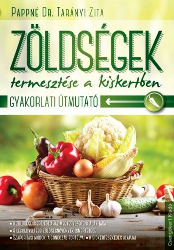Zöldségek termesztése a kiskertben