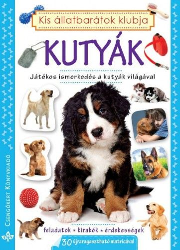 Kutyák - Játékos ismerkedés a kutyák világával