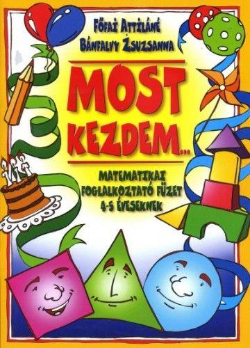Most kezdem... - Matematikai foglalkoztató füzet 4-5 éveseknek - Főfai Attiláné pdf epub