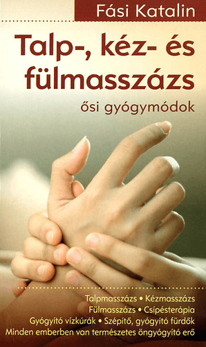 Talp-, kéz- és fülmasszázs-Ősi gyógymódok