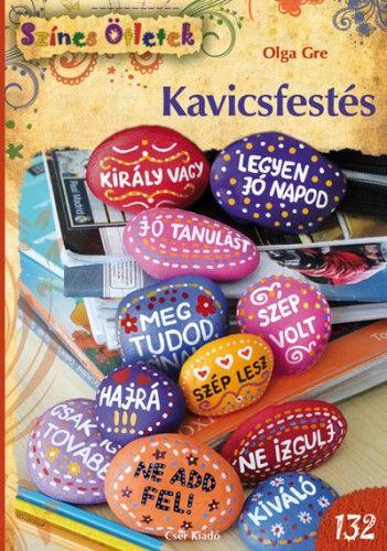 Kavicsfestés - Színes Ötletek 132. - Olga Gre pdf epub