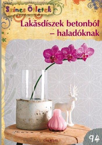 Lakásdíszek betonból - haladóknak - Színes Ötletek 94. - M. Dawidowski pdf epub
