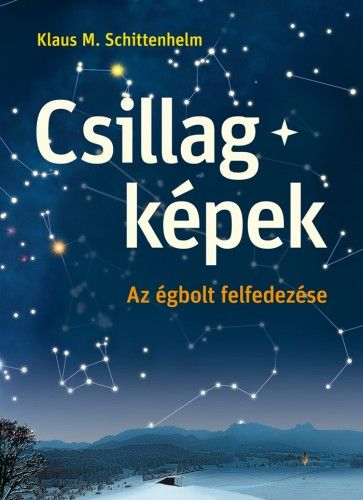 Csillagképek - Klaus M. Schittelhelm |