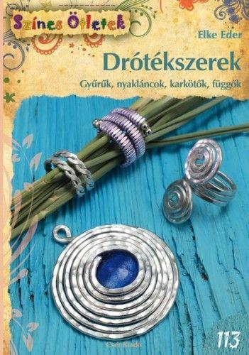 Drótékszerek - Gyűrűk, nyakláncok, karkötők, függők