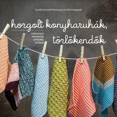 Horgolt konyharuhák, törlőkendők - Sofie Grangaard pdf epub