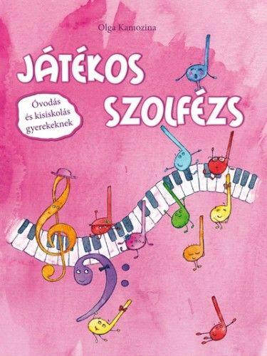 Játékos szolfézs - Óvodás és kisiskolás gyerekeknek - Olga Kamozina pdf epub