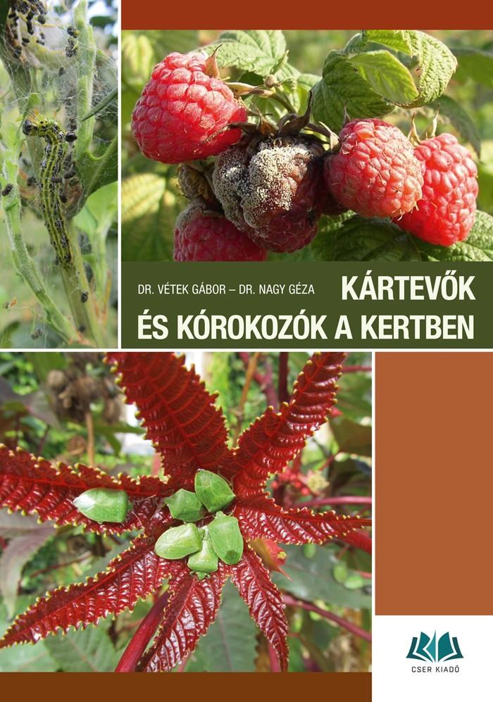 Kártevők és kórokozók a kertben - Károsítók azonosítása és a védekezés lehetőségei - dr. Vétek Gábor pdf epub