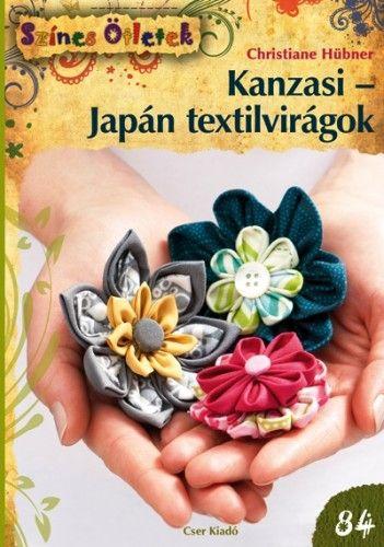 Kanzasi - Japán textilvirágok