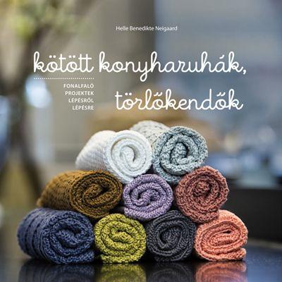 Kötött konyharuhák, törlőkendők - Helle Benedikte Neigaard |