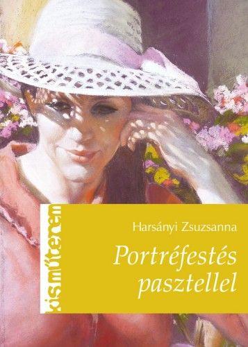 Portréfestés pasztellel - Harsányi Zsuzsanna |